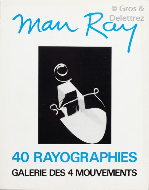 MAN RAY. 40 rayographies.  Paris. Galerie des 4 Mouvements. In-8 agrafé. Catalogue…
