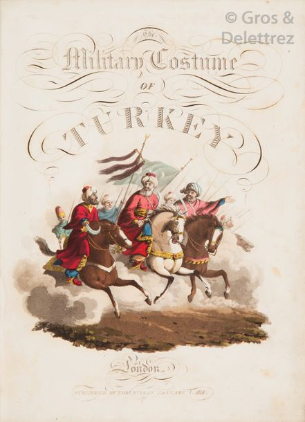 Thomas McLEAN. The Military Costumes of Turkey. London, McLean, 1818, grand in-4…