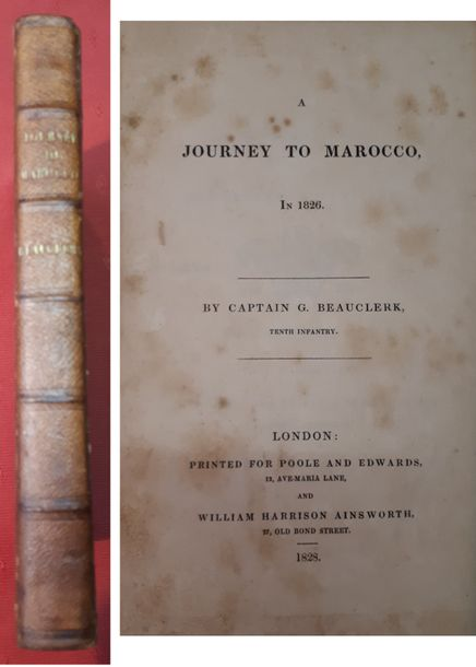 Captain BEAUCLERK. Journey to Marocco in 1826. Londres, Poole and Edwards, 1828,…