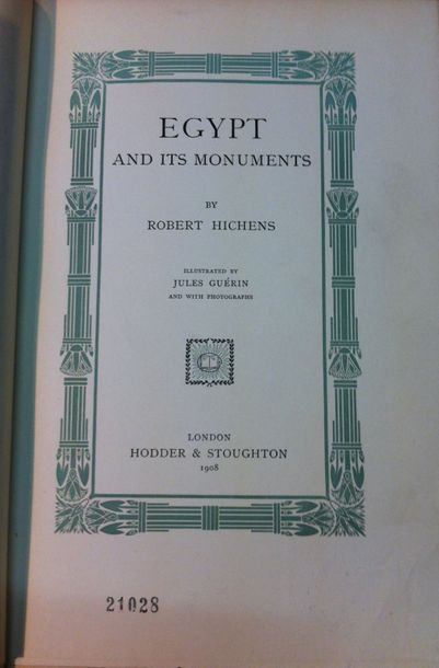 Robert HICHENS. Egypt and its monuments. London, Hodder and Stoughton, 1908, in-8…