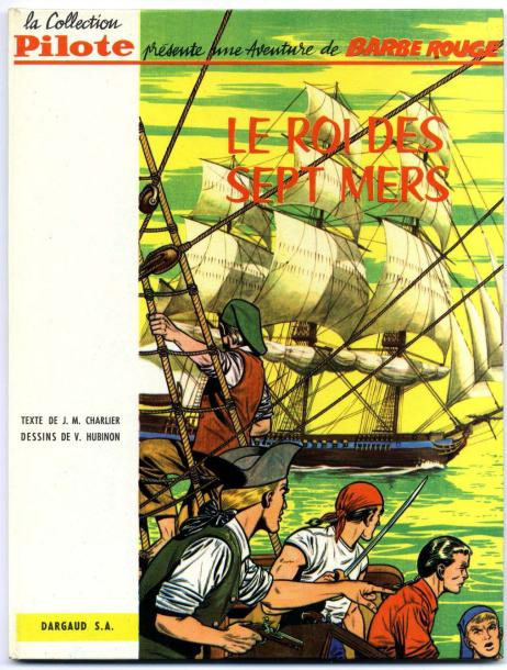 HUBINON, VICTOR ET CHARLIER JEAN MICHEL BARBE ROUGE Le roi des sept mers, EO Dargaud…