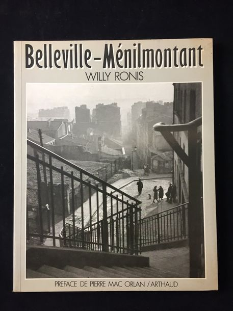 Willy Ronis (1910 2009) Belleville Ménilmontant Arthaud, Paris, 1984 In 4 (27 x …