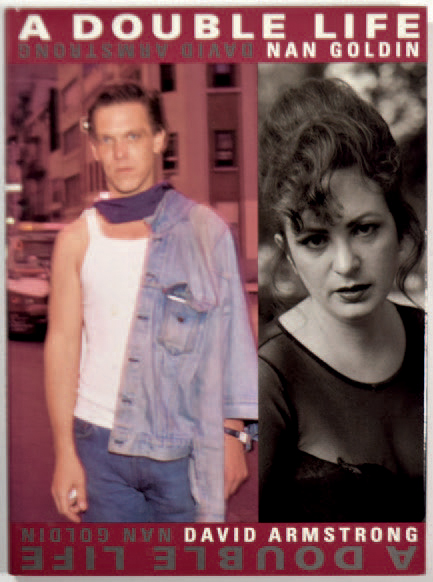 "NAN GOLDIN 1953 & DAVID ARMSTRONG 1954-2014 ""A double life"", Scalo, 1994, 184 pages.…"