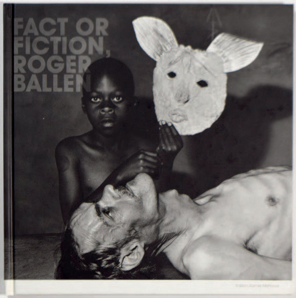 "ROGER BALLEN 1950 ""Fact or Fiction"", Edition Kamel Mennour, 2003, non paginé. Ouvrage…"