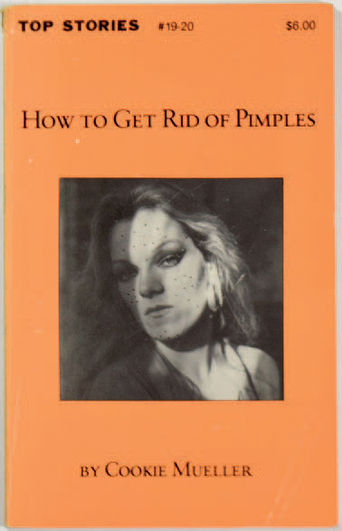 """COOKIE MUELLER 1949-1989 """"How to get rid of Pimples"""", Top Stories #19-20, 1984, 80…"""