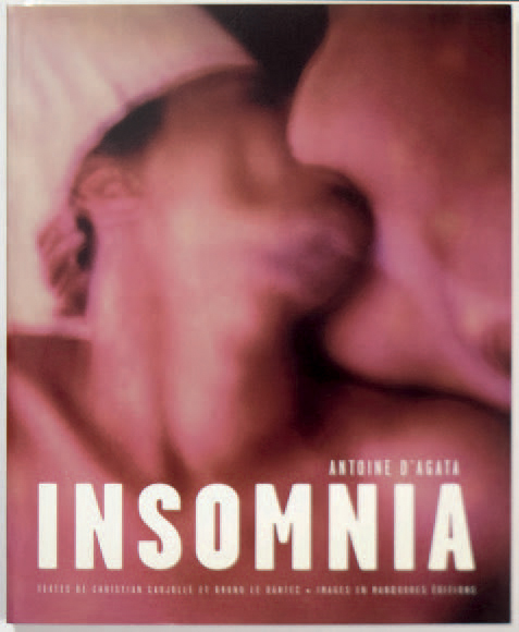 "ANTOINE D'AGATA 1961 ""Insomnia"", Images en manoeuvres éditions, 2003, 192 pages.…"