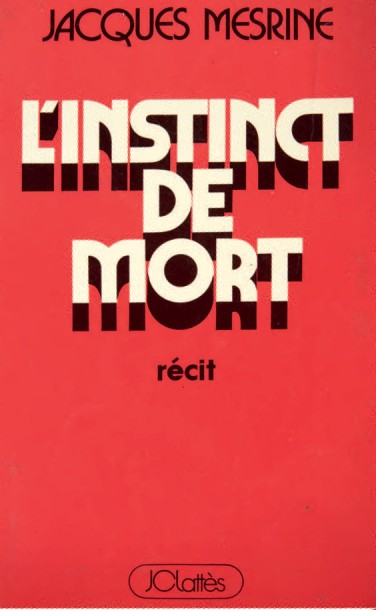 MESRINE (Jacques) L'Instinct de mort. Paris, Jean-Claude Lattès, [1977]. In-8. Broché.…