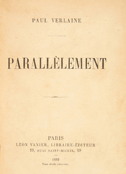 VERLAINE (Paul) Parallèlement. Paris Léon, Vanier, 1889. In-12, de [3 ff. blancs],…