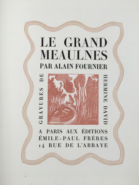ALAIN FOURNIER. Le Grand Meaulnes. Paris, Émile Paul Frères, 1930. In 4, en feui…
