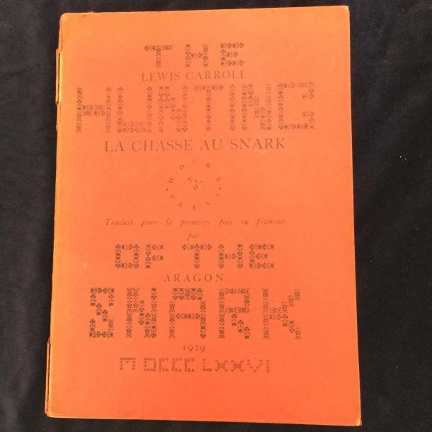 [ARAGON Louis]. CARROLL Lewis THE HUNTING OF THE SNARK. Chapelle-Réanville, The House…