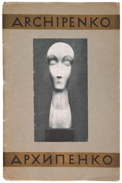 [AVANT-GARDE AMÉRICAINE]. ARCHIPENKO. The Archipenko Exhibition. New York, Kingore…