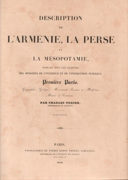 "Charles TEXIER (1802-1871)  Estimation : 100 - 250 €  "" Description de l'Arménie,…"