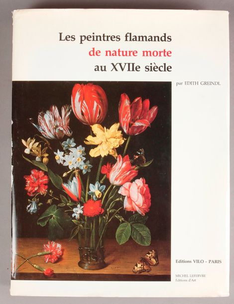 Les Peintres flamands de nature morte au XVIIe siècle, par Edith Greindl. Paris,…