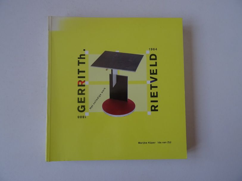 « Gerrit Th. / Rietveld : 1888 1964 » [catalogue d'exposition], Marijke Küper, I…
