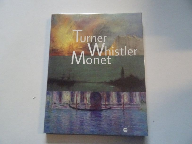 « Turner, Whistler, Monet », [catalogue d'exposition], Œuvre collective sous la …