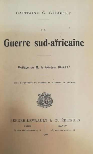 GILBERT (G.).  La Guerre Sud-Africaine. Paris, Nancy, Berger-Levrault, 1902, in-8,…