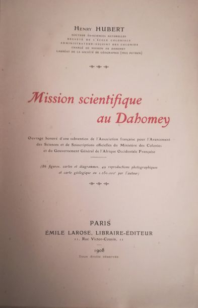 HUBERT (Henry).  Mission scientifique au Dahomey. Paris, Larose, 1908, gr. in-8,…