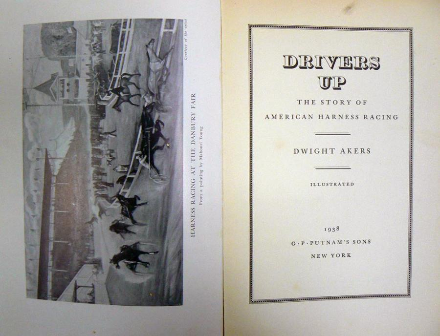 AKERS (Dwight) Drivers up : the story of american harness racing New York, G. P.…
