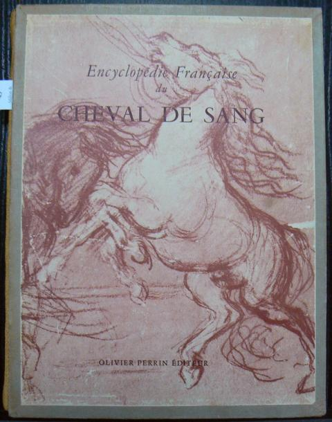 ENCYCLOPÉDIE FRANÇAISE DU CHEVAL DE SANG Paris, O. Perrin, 1951. In-4°, cartonnage…