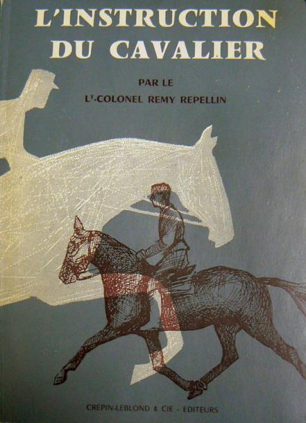 REPELLIN (Rémy) L'instruction du cavalier, d'après les grands écuyers d'hier et…