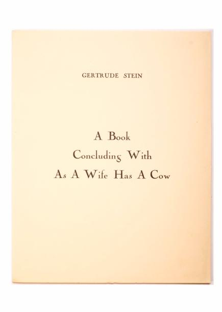GRIS (Juan) & STEIN (Gertrude). A Book Concluding With As A Wife Has A Cow. A Love…