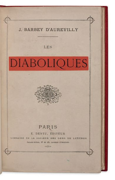 JULES BARBEY D'AUREVILLY (1809-1889) Les Diaboliques. Paris, E. Dentu 1874. In-12;…