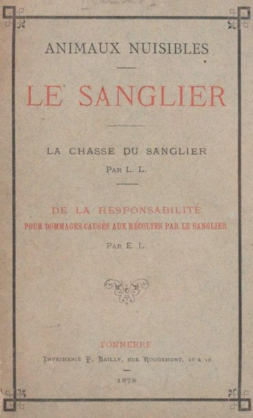 [LAMBERT (Lucien & Édouard)]. Le sanglier… Tonnerre, impr. P. Bailly, 1878. In 8…