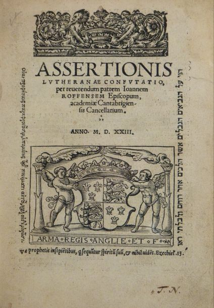 FISHER (John). Assertionis Lutheranæ confutatio. S.L.N.N. [Cologne, Peter Quente…