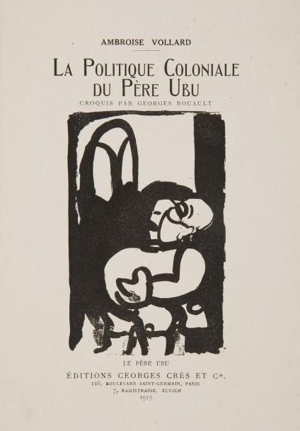 VOLLARD (Ambroise) - ROUAULT (Georges). La Politique Coloniale du Père Ubu. Paris…