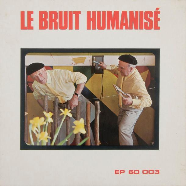 ALBERT JEANNERET « Le Bruit Humanisé » Label EP 60003 Éditions Suisse, 1970.