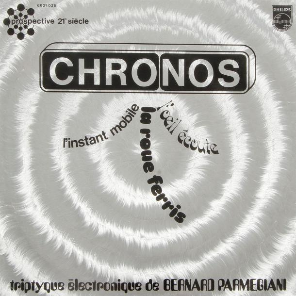 BERNARD PARMEGIANI « Chronos » Label Philips 6521 025 Édition France 1971. Offset…