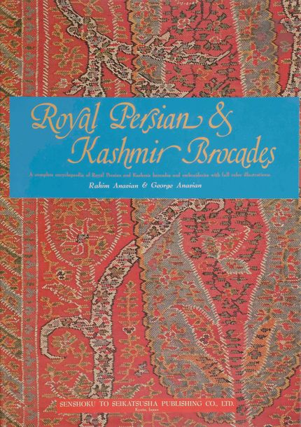 ANAVIAN Rahim et Georges Royal Persian and Kashmir Brocades, Kyoto : 1975. édition…