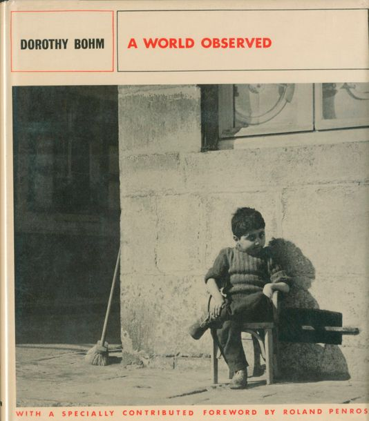 BOHM, DOROTHY (1924) A world observed. Hugh Evelyn, London, 1970. In 8 (20 x 23 …