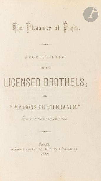 THE PLEASURES OF PARIS. A complete list of its licensed brothels ; or, « Maisons…