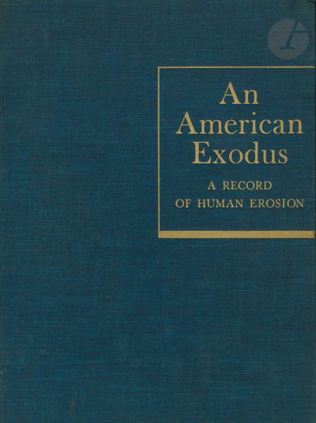LANGE, DOROTHEA - TAYLOR, PAUL S. An American Exodus. A record of human erosion.…