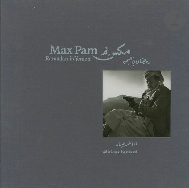 PAM, MAX (1949) Ramadan in Yemen. Éditions Bessard, 2011. In-4 (26 x 26 cm). Édition…